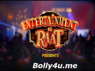 Entertainment Ki Raat HDTV 480p 180MB 28 April 2018 Watch Online Free Download bolly4u