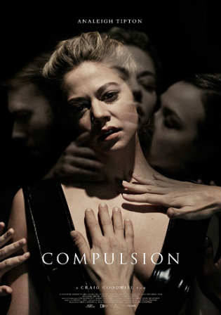 [18+] Compulsion 2016 BRRip 750MB UNRATED English 720p