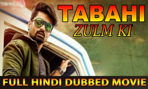 Tabahi Zulm Ki 2018 DTHRip 350MB Hindi Dubbed 480p Watch Online Full Movie Download bolly4u