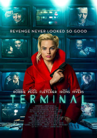 Terminal 2018 WEB-DL 350MB English 480p ESub Watch Online Full Movie Download Worldfree4u 9xmovies
