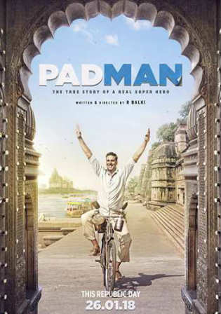 Padman 2018 Latest Movie 480pHDRip 300mb Full Hindi Movie Download