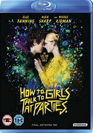 How to Talk to Girls at Parties 2017 BRRip 950MB English 720p