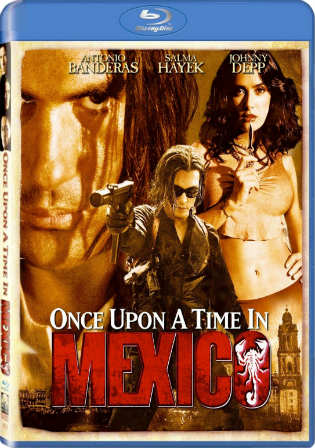 Once Upon a Time in Mexico 2003 BRRip 300MB Hindi Dual Audio 480p Watch Online Full Movie Download bolly4u