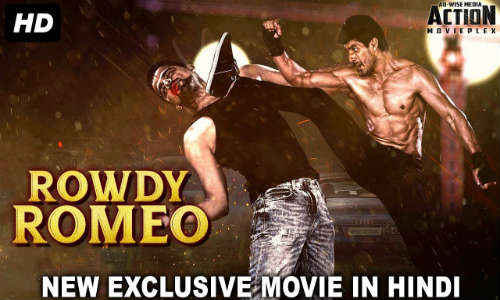 Rowdy Romeo 2018 HDRip 800MB Hindi Dubbed 720p