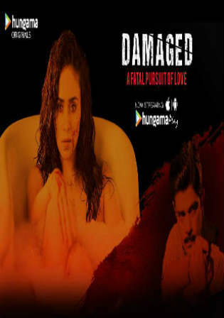 Damaged 2018 S01E01 A Fatal Pursuit of Love HDRip 150Mb Hindi 720p Watch Online Full Episode Download bolly4u