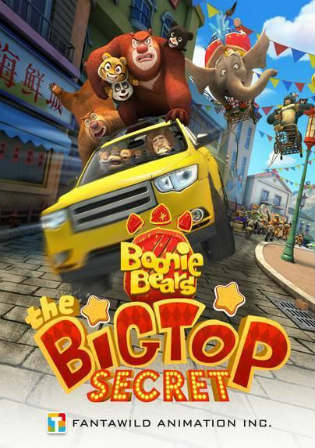 Boonie Bears The Big Top Secret 2016 BluRay 300Mb Hindi Dual Audio 480p Watch Online Full Movie Download bolly4u