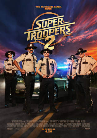 Super Troopers 2 2018 WEB-DL 800Mb Full English Movie Download 720p Watch Online Free bolly4u
