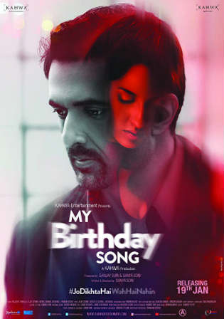 My Birthday Song 2018 HDRip 280Mb Full Hindi Movie Download 480p Watch Online Free Worldfree4u 9xmovies