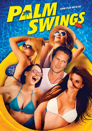 [18+] Palm Swings 2017 BluRay 300MB Full English Movie Download 480p