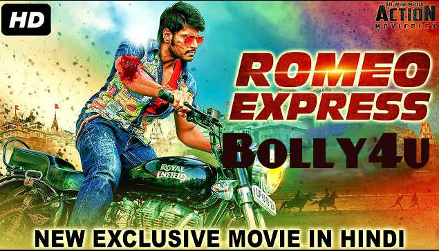 Romeo Express 2018 HDRip 750MB Full Hindi Dubbed Movie Download 720p Watch Online Free Worldfree4u 9xmovies