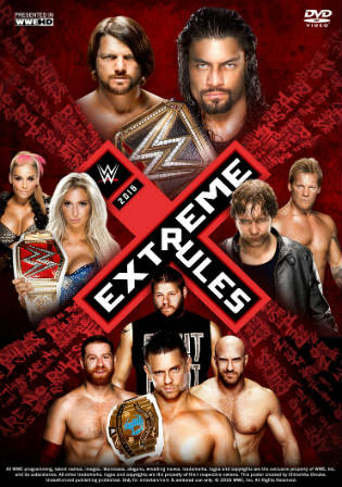 WWE Extreme Rules 2018 PPV WEBRip 600MB 480p x264 Watch Online Full Show Free Download bolly4u