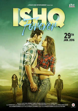 Ishq Forever 2016 HDTV 850Mb Full Hindi Movie Download 720p Watch Online Free bolly4u
