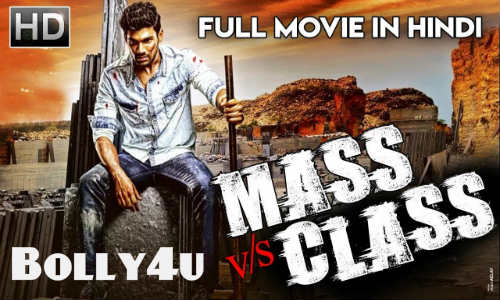 Mass VS Class 2018 HDRip 350MB Full Hindi Dubbed Movie Download 480p Watch Online Free bolly4u