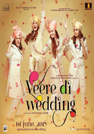 Veere Di Wedding 2018 HDRip 850MB Full Hindi Movie Download 720p Watch Online Free bolly4u