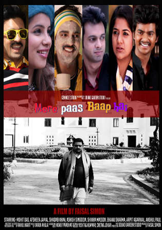 Mere Paas Baap Hai 2018 HDRip 300Mb Full Hindi Movie Download 480p Watch Online Free bolly4u