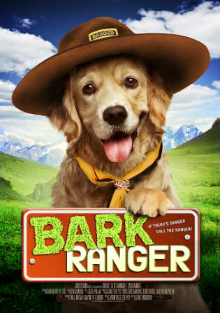 Bark Ranger 2015 WEBRip Hindi Dubbed Dual Audio 720p ESub Watch Online Full Movie Download Worldfree4u 9xmovies