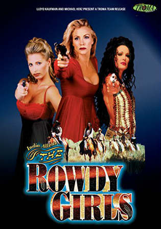 The Rowdy Girls 2000 DVDRip Hindi 750MB Dual Audio UNRATED 720p