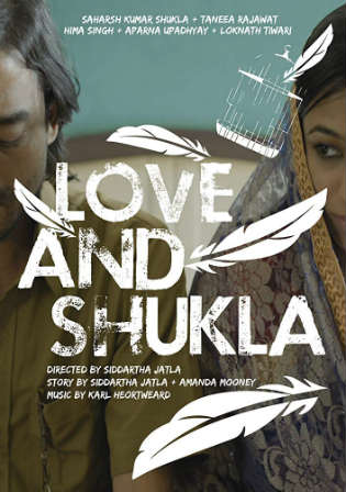 Love And Shukla 2017 HDRip 300Mb Full Hindi Movie Download 480p Watch Online Free Worldfree4u 9xmovies