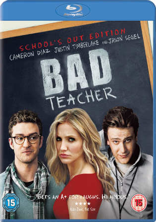 Bad Teacher 2011 BluRay 300MB UNRATED Hindi Dual Audio 480p ESub Watch Online Full Movie Download Worldfree4u 9xmovies