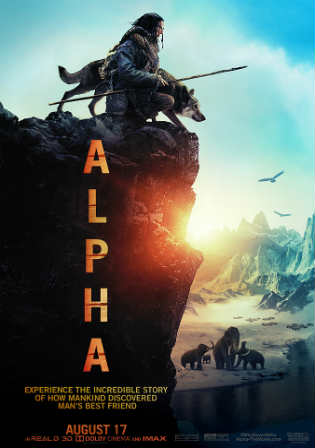 Alpha 2018 HDCAM 800Mb Full English Movie Download 720p Watch Online Free Worldfree4u 9xmovies