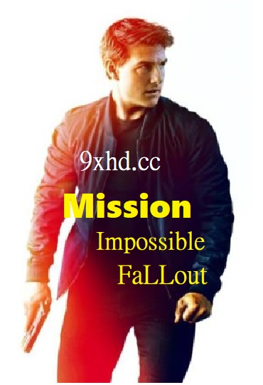 Mission Impossible Fallout 2018 Download Hindi HDRip Dual Audio 720p
