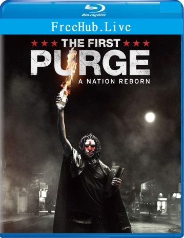 The First Purge 2018 Movie Download English WEBDL 760MB Esubs