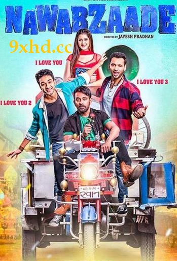 Nawabzaade 2018 300MB Download HDRip Full Hindi Movie 480p