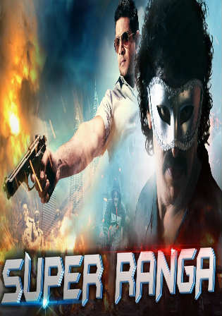 Super Ranga 2018 HDRip 850MB Full Hindi Dubbed Movie Download 720p