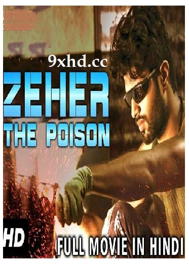 Zeher The Poison 2018 HDRip Download 400MB Hindi Dubbed 480p
