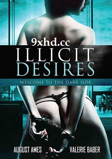 illicit Desire 2017 Download Adult Movie 250MB English HDRip 480p
