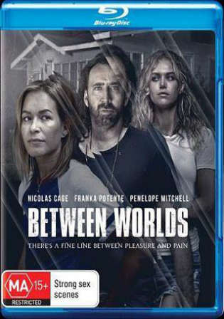 Between Worlds 2018 BRRip 300Mb Full English Movie Download 480p ESub Watch Online Free Worldfree4u 9xmovies