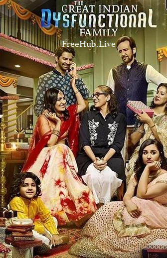The Great Indian Dysfunctional Family 2018 HDRip Download Ep 1 to 10