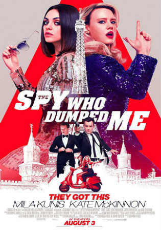 The Spy Who Dumped Me 2018 WEB-DL 950MB English 720p ESub Watch Online Full Movie Download Bolly4u