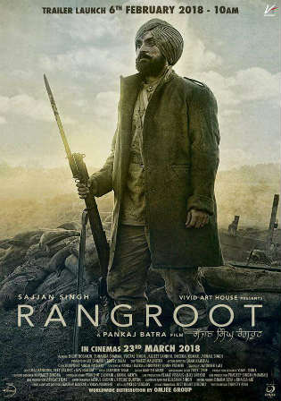 Sajjan Singh Rangroot 2018 DVDRip 300MB Punjabi 480p Watch Online Full Movie Download Bolly4u