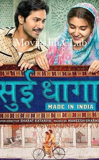 Watch Online Sui Dhaaga Made in India 2018 HDRip Movie Download 720p Full Movie Download 7starhd