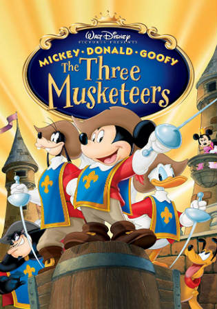 Mickey Donald Goofy The Three Musketeers 2004 BRRip 500MB Hindi Dual Audio 720p