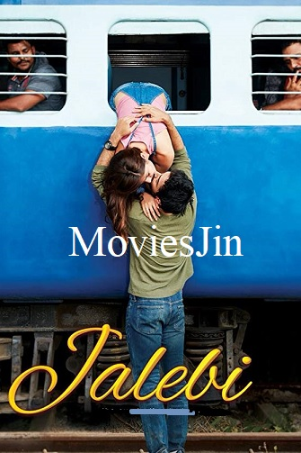 Jalebi 2018 Download HD Full Hindi Movie 800MB 720p