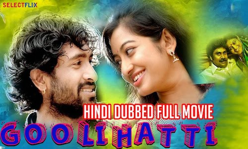 Goolihatti 2018 HDRip 350Mb Full Hindi Dubbed Movie Download 480p