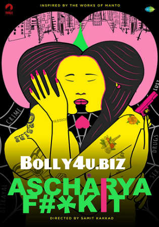 Ascharya Fuck It 2018 HDRip 600Mb Full Hindi Movie Download 720p Watch Online Free bolly4u