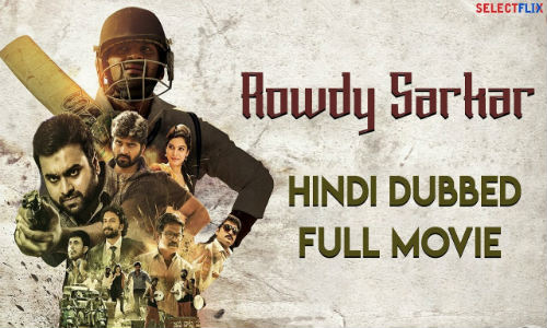 Rowdy Sarkar 2018 HDRip 800Mb Full Hindi Dubbed Movie Download 720p