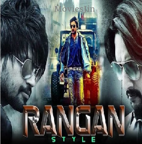 Rangan Style 2018 300MB Movie Download Hindi Dubbed HDRip 480p