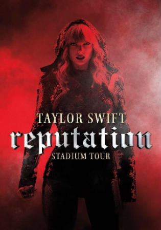 Taylor Swift Reputation Stadium Tour 2018 WEB-DL 350MB English 480p ESub Watch Online Full Movie Download bolly4u