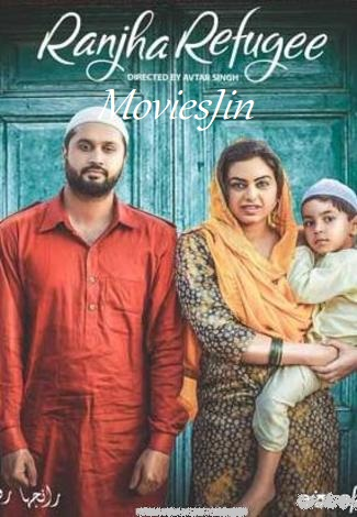 Watch Online Ranjha Refugee 2018 300MB Punjabi Movie TVRip 480p Full Movie Download 300mbmovies