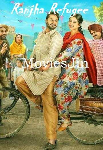 Ranjha Refugee 2018 Full Movie Punjabi 600MB TVRip 720p