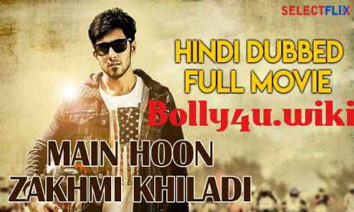 Main Hoon Zakhmi Khiladi 2018 HDRip 850MB Hindi Dubbed 720p Watch Online Full Movie Download bolly4u