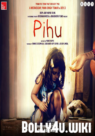 Pihu 2018 Hindi Full movie Download in 300MB 480p HDRip Bolly4u Movies