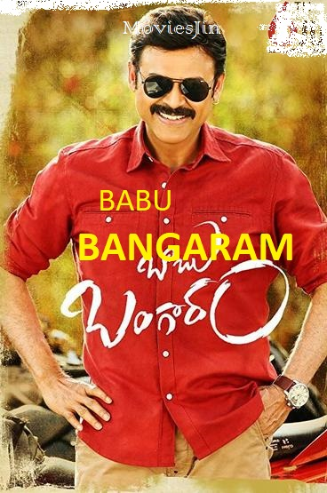 Babu Bangaram 2016 Movie Hindi UNCUT Telugu HDRip 720p