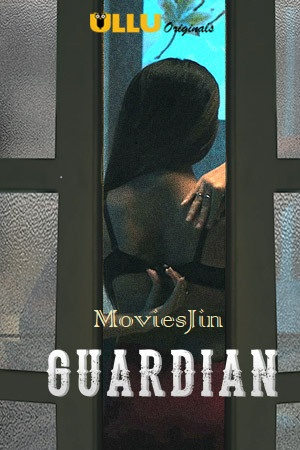 Guardian 2019 Hot Movie Hindi WEBDL 200MB ESub 720p