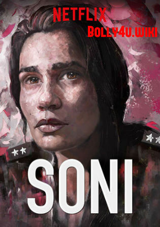 Soni 2019 WEB-DL 300MB Full Hindi Movie Download 480p Watch Online Free bolly4u