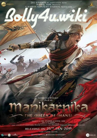 Manikarnika The Queen of Jhansi 2019 pDVDRip 400MB Full Hindi Movie Download 480p Watch Online Free Bolly4u